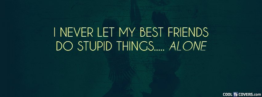 Friends Forever Quotes Cover Photos : Pics photos facebook best quotes