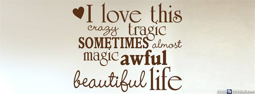 I Love This Crazy Life Facebook Covers - Cool FB Covers ...
