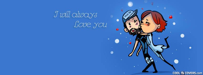 I Will Always Love You Facebook Covers - Cool FB Covers ...