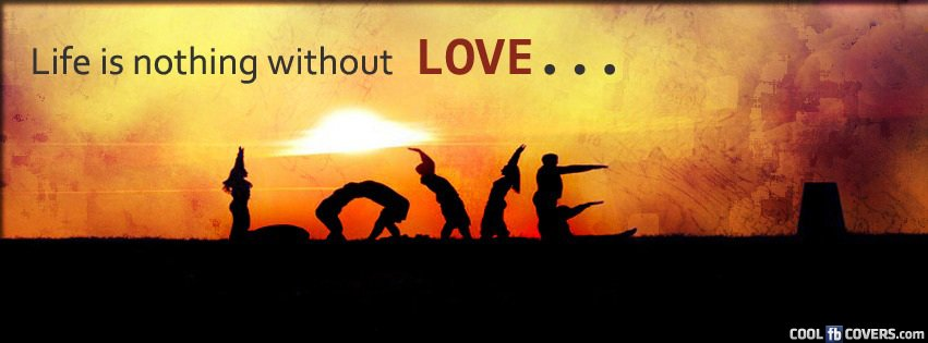 Life is nothing without love fb cover facebook covers cool fb life is nothing without love fb coverg thecheapjerseys Image collections