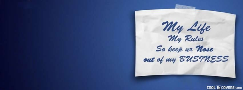 My Life My Rules Facebook Covers Cool Fb Covers Use Our