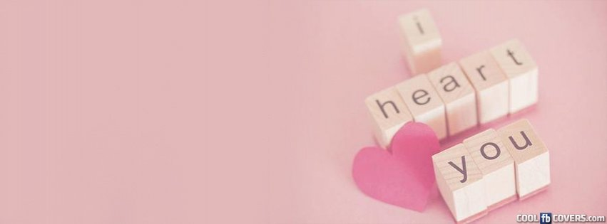I Heart You Facebook Covers Cool Fb Covers Use Our Facebook