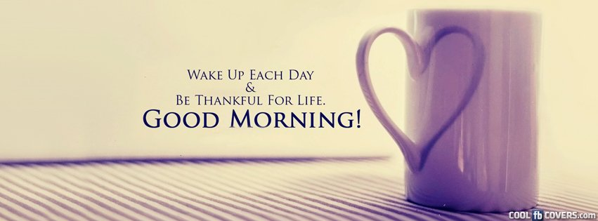 Thankful Morning Facebook Covers - Cool FB Covers - Use our Facebook cover ma...