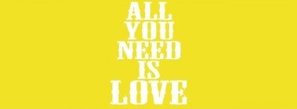 All You Need Is Love Facebook Covers