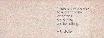 Aristotle Life Quote Avoid Critism Facebook Covers