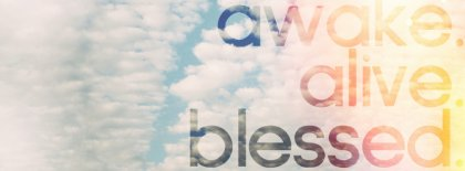 Awake Alive Blessed Facebook Covers