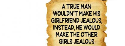 Be A Man That Make Your Girl Not Jealous Facebook Covers
