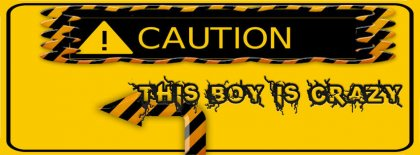 Caution This Boy Is Crazy Fb Cover49 Facebook Covers