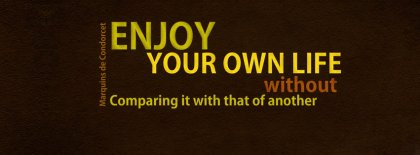 Dont Compare Your Own Life Facebook Covers