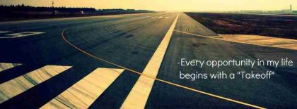 Every Oppotunity In My Life Begins With A Takeoff Facebook Covers