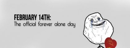 Forever Alone Valentine Facebook Covers