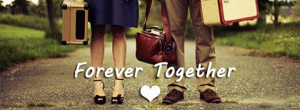 Forever Together Facebook Covers Facebook Covers