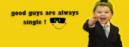 Good Guys Always Single Fb Cover Facebook Covers