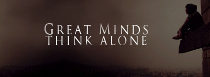 Great Minds Think Alone Facebook Covers
