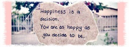 Happiness Is A Decision Facebook Covers