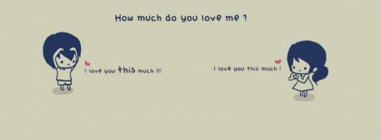 How Much Do You Love Me Facebook Covers