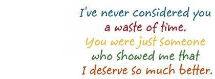 I Deserve Better Fb Cover Facebook Covers