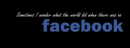 I Wonder Without Facebook Facebook Covers