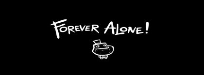 Forever Alone Facebook Covers