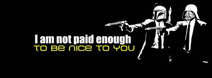 I Am Not Paid Enough To Nice To You Facebook Covers