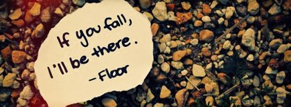 If You Fail Ill Be There Funny Floor Facebook Covers