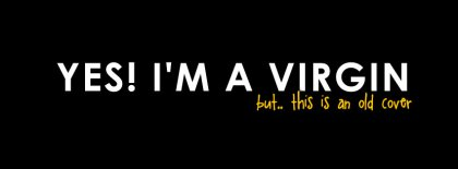 Im A Virgin Fb Cover Facebook Covers