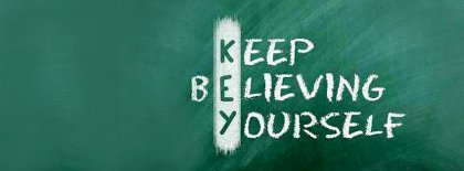 Keep Believing Yourself Facebook Covers