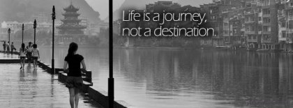 Life Is A Journey Facebook Covers
