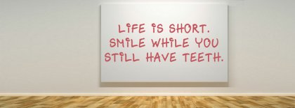 Life Is Short Smile Facebook Covers