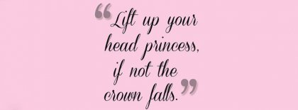Lift Up Your Head Princess Facebook Covers