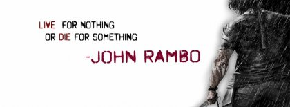 Live For Nothing Or Die For Something John Rambo Facebook Covers