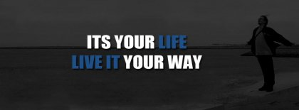 Live Your Life Facebook Covers
