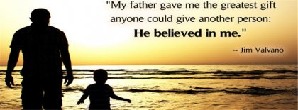 My Father Believe In Me Facebook Covers