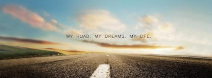 My Road My Dreams Facebook Covers