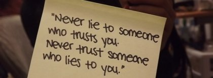Never Lie To Someone Who Trusts You Facebook Covers