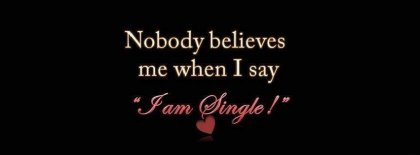 Nobody Believes When I Am Single Facebook Covers