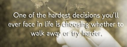 One Of The Hardest Decisions In Life Facebook Covers
