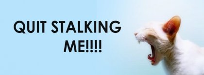Quit Stalking At Me Facebook Covers