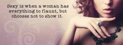 Sexy Is When A Woman Has Flaunt Facebook Covers