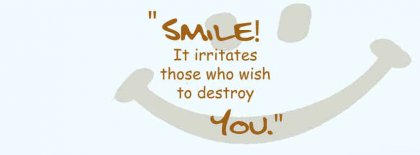 Smile It Irritates Those Who Irrites You Facebook Covers