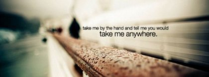 Take Me Anywhere Please Facebook Covers