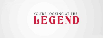 You Are Lokking At The Legend Facebook Covers