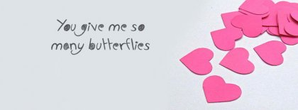 You Give Me So Many Butterflies Facebook Covers