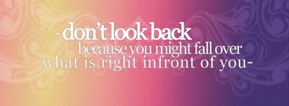 Dont Look Back Facebook Covers
