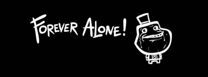 Forever Alone Meme Fb Cover Facebook Covers