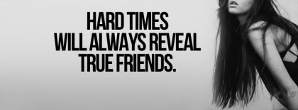 Hard Times True Friends Facebook Covers
