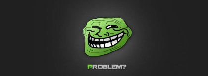 Problem Troll Meme Fb Cover Facebook Covers